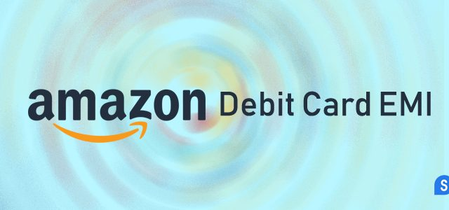 Amazon Debit Card EMI Option