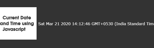 Display Current date and time using Javascript